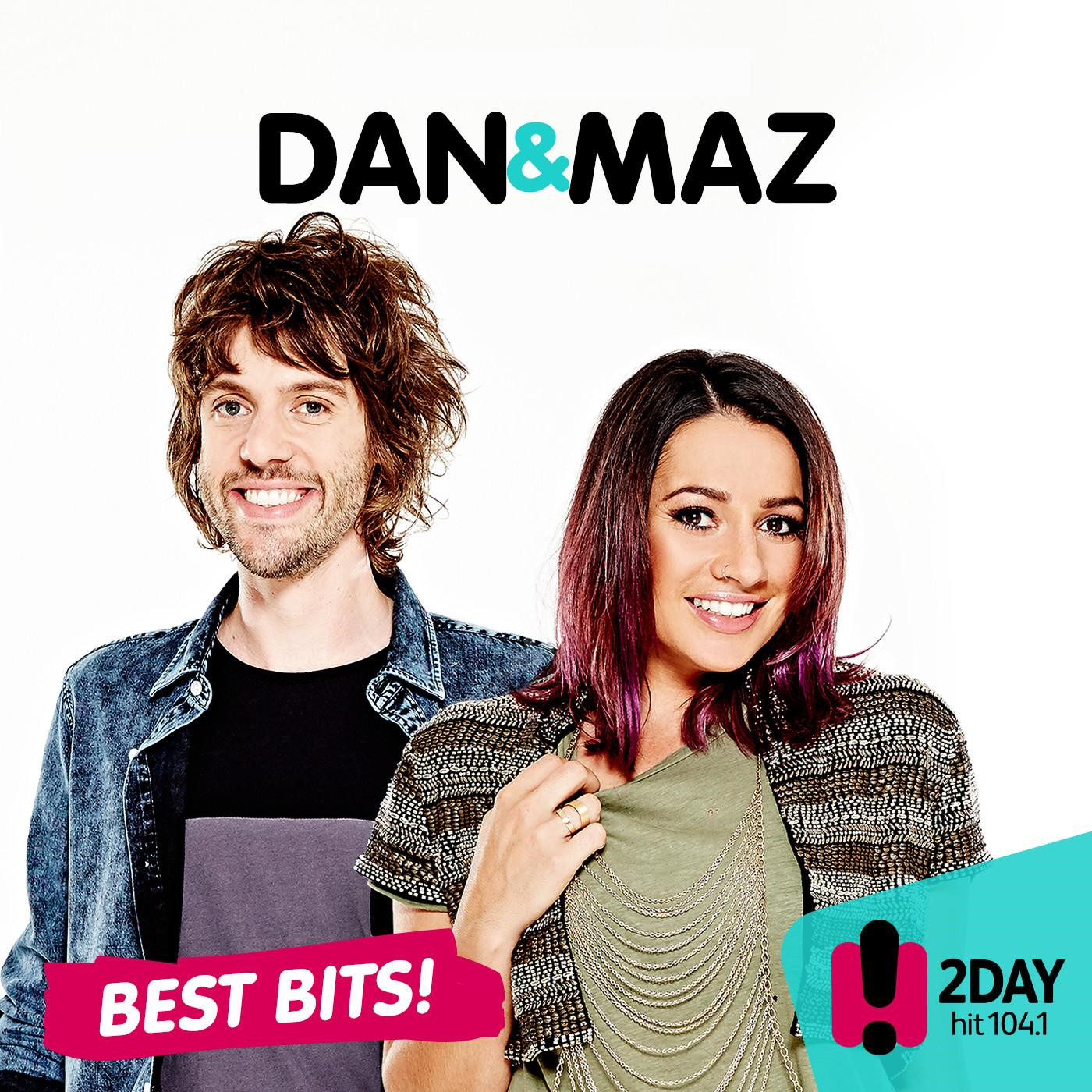 Dan and Maz: Best Bits