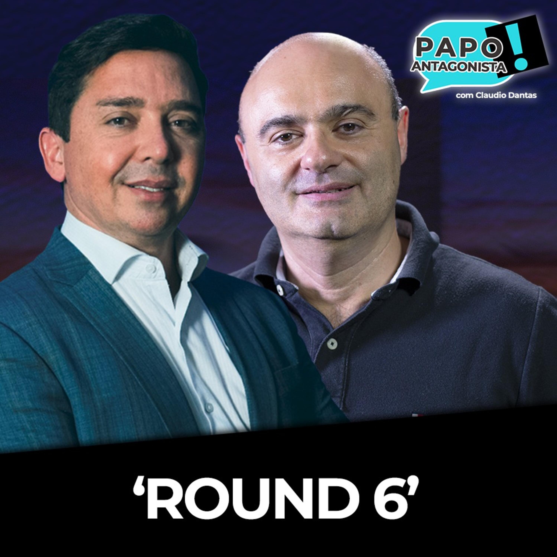 'Round 6' - Papo Antagonista com Claudio Dantas e Mario Sabino
