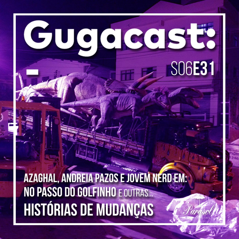 Azaghal, Andreia Pazos e Jovem Nerd em: O Passo do Golfinho e outras HISTÓRIAS DE MUDANÇAS - Gugacast - S06E31