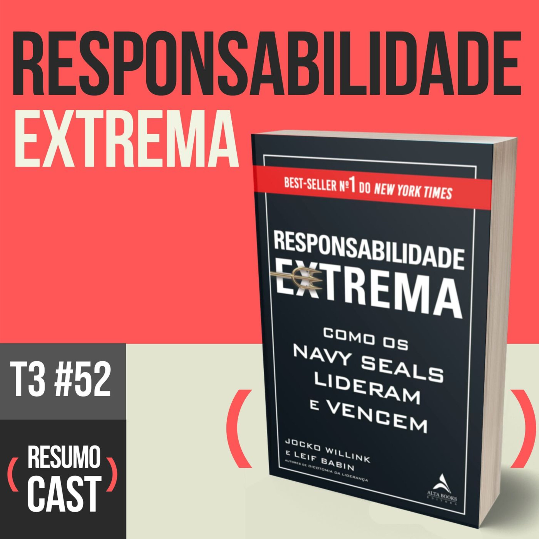 T3#052 Responsabilidade extrema   Jocko Willink