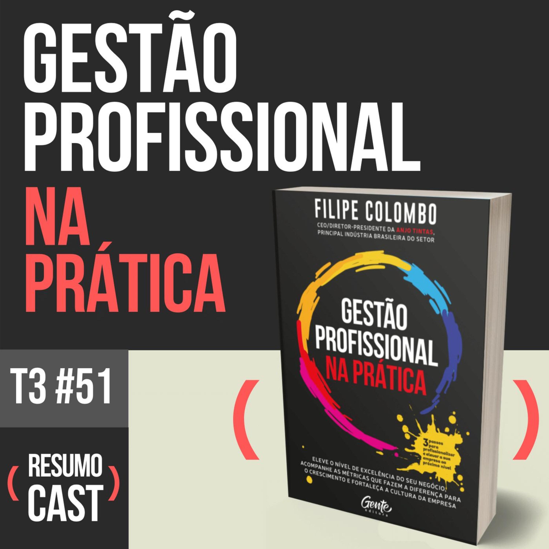 T3#051 Gestão Profissional na Prática   Filipe Colombo