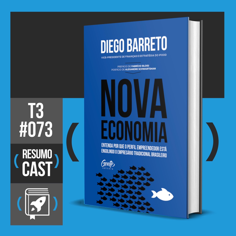 T3#073 Nova economia   Diego Barreto