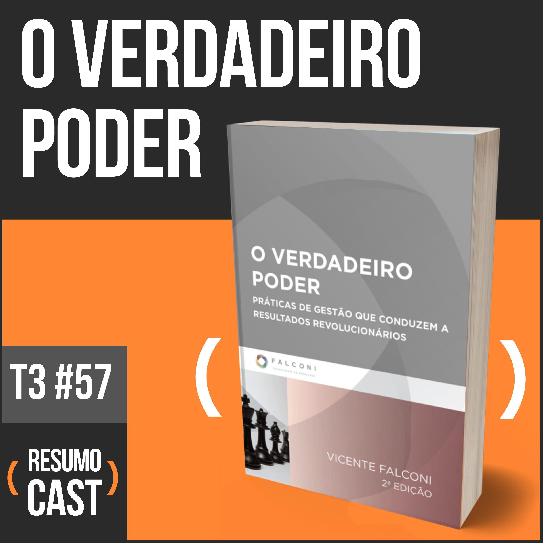 T3#057 O verdadeiro poder  | Vicente Falconi