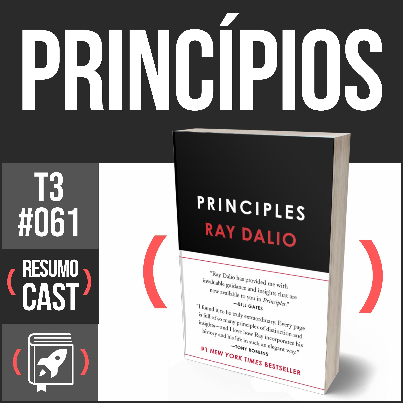 T3#061 Princípios | Ray Dalio
