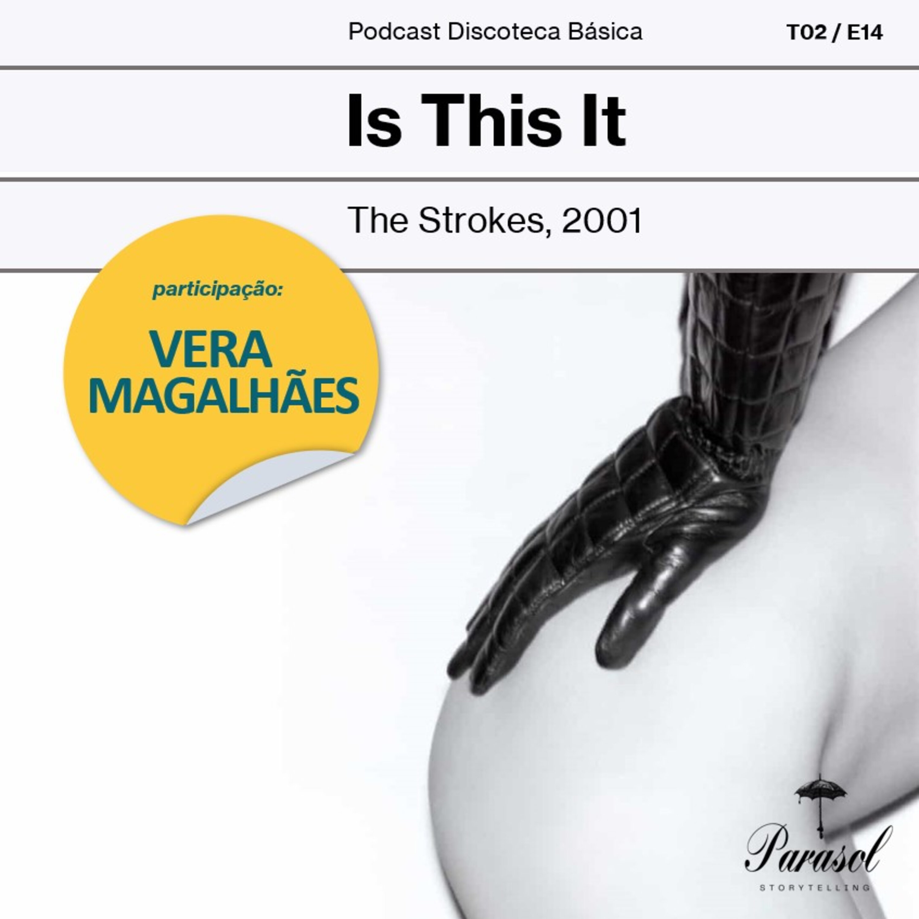 T02E14: Is This It - The Strokes (2001)