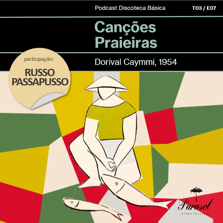 T03E07: Canções Praieiras - Dorival Caymmi (1954)