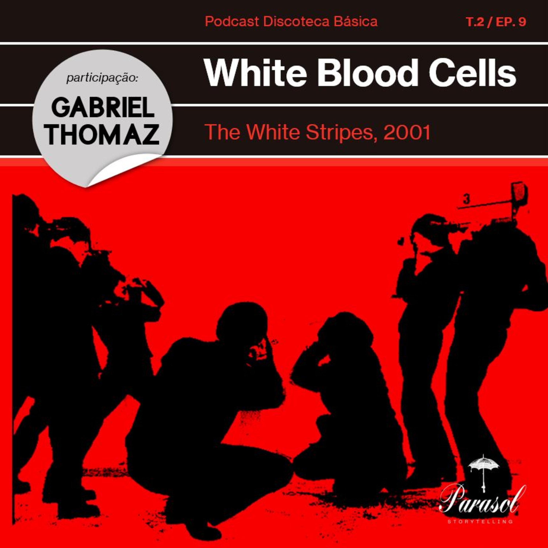T02E09: White Blood Cells - The White Stripes (2001)