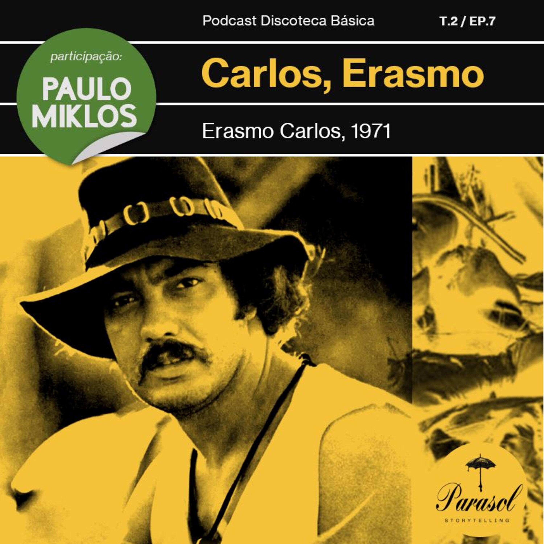 T02E07: Carlos, Erasmo – Erasmo Carlos (1971)
