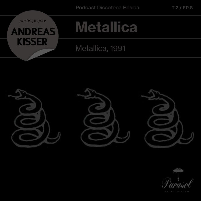 T02E08: Metallica – Metallica (1991)