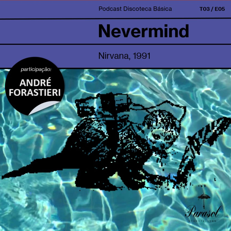 T03E05: Nevermind - Nirvana (1991)