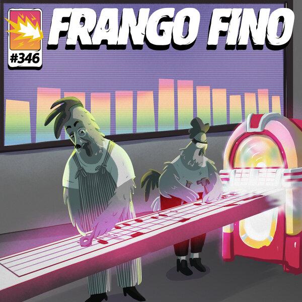 FRANGO FINO 346 | A INDÚSTRIA MUSICAL