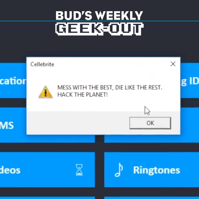 Bud's Weekly Geek-out! 20210428 - Signal hacks Cellebrite