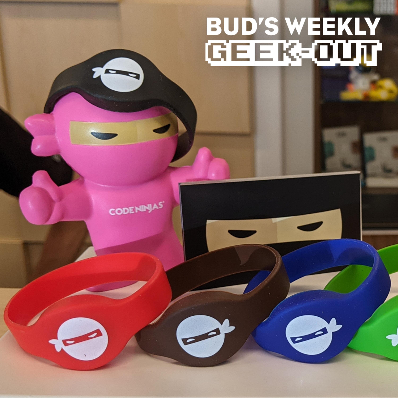 Bud's Weekly Geek-out! 20210804 - Code Ninjas