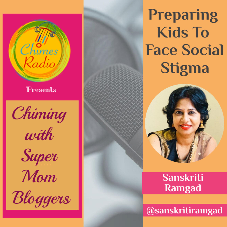 Super Mom Bloggers - Preparing Kids to Face Social Stigmas