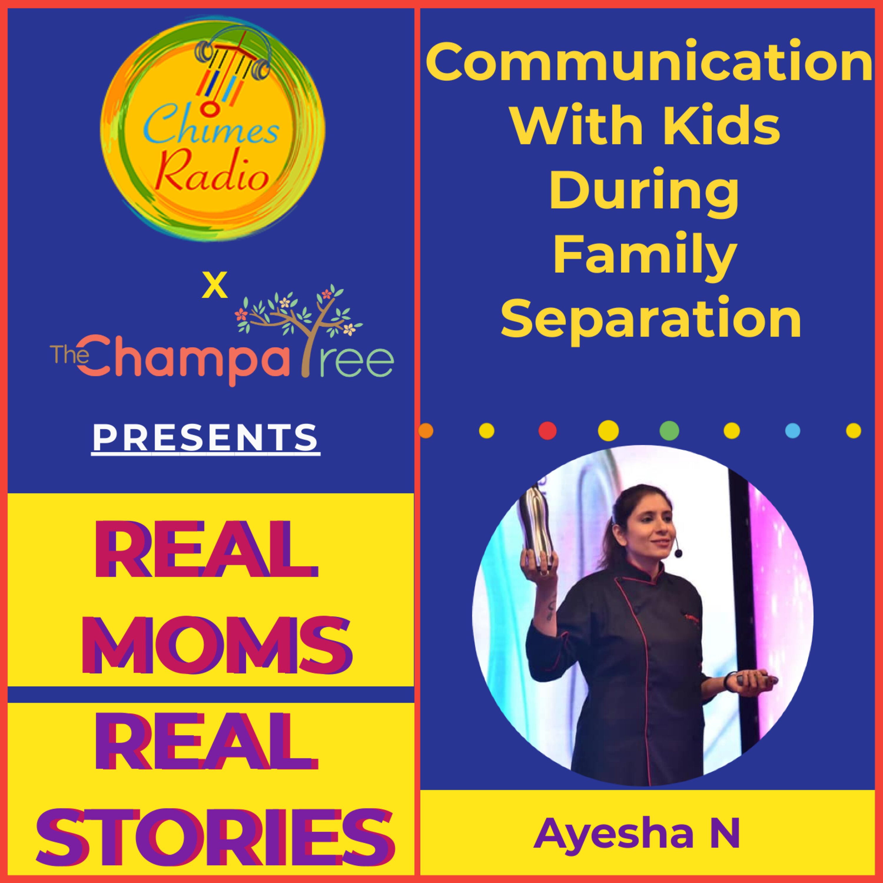 Communication With Kids During Family Separation - Ayesha N​
