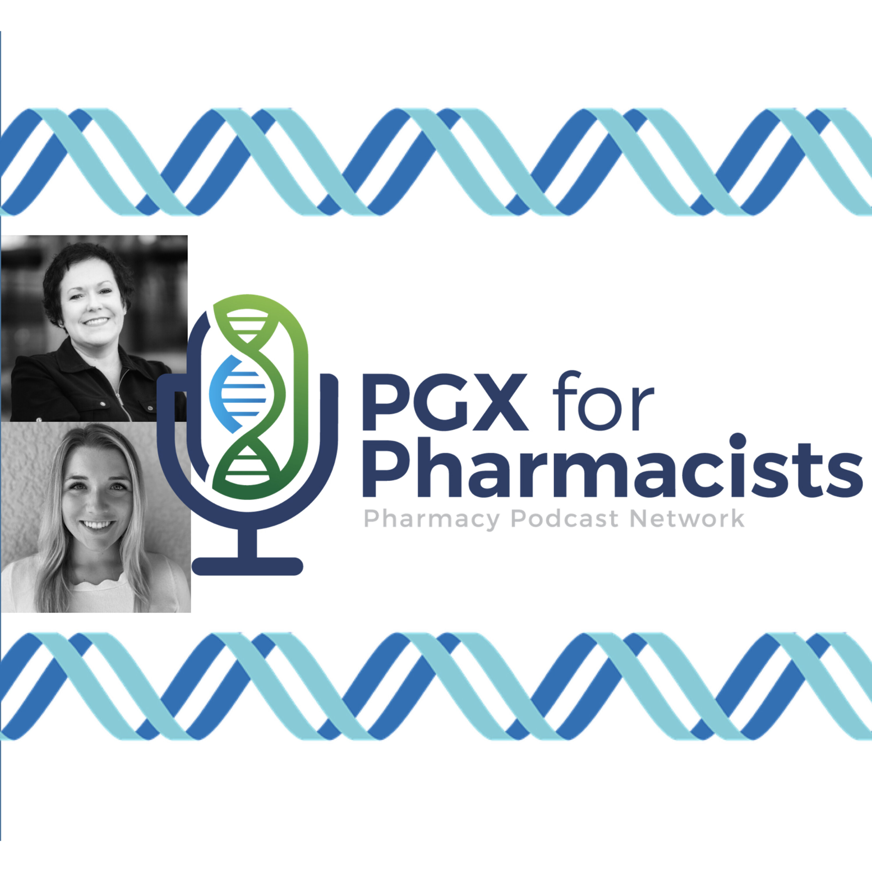 The Next Phase of Pharmacogenomics & the Pharmacist | PGX for Pharmacists