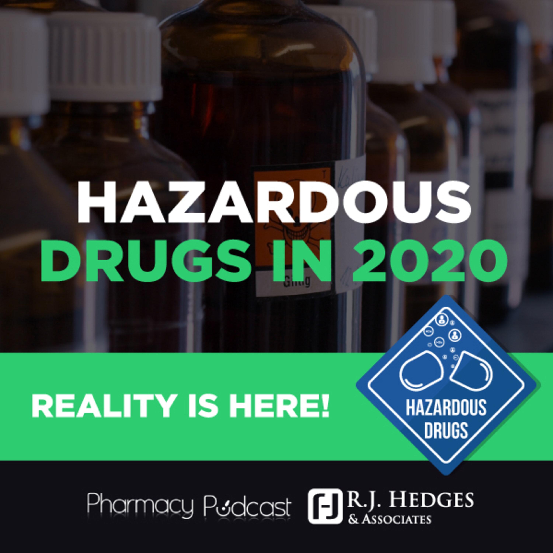Hazardous Drugs in 2020, Reality is Here