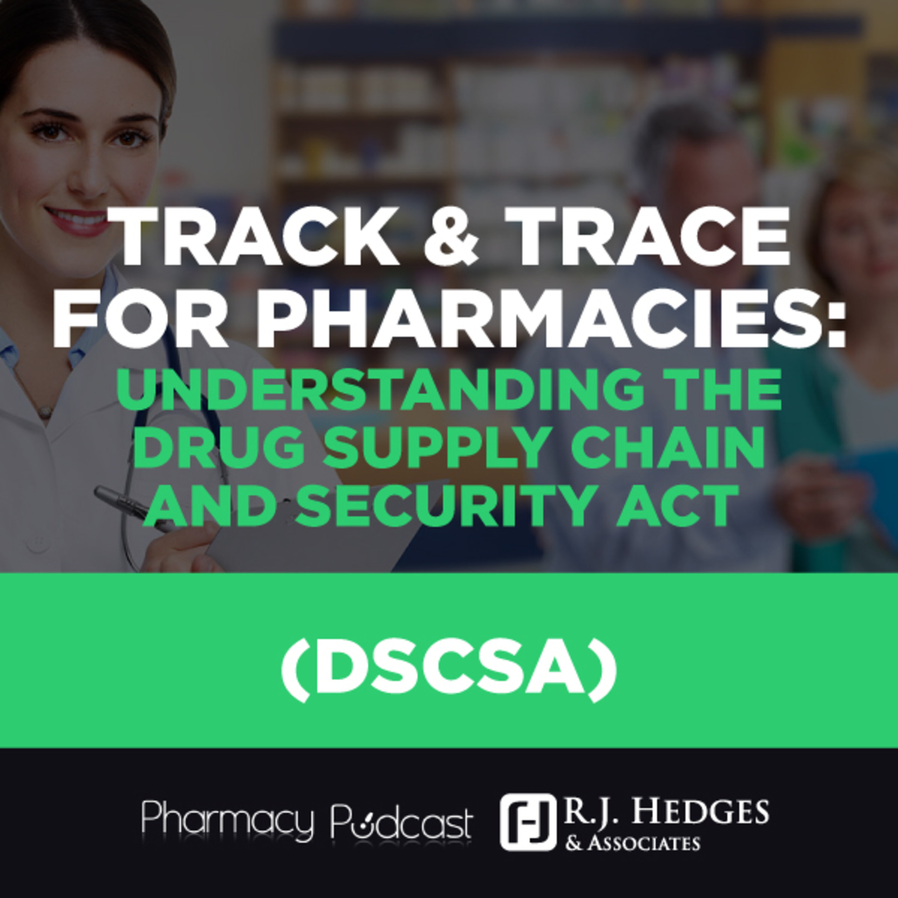 Track and Trace for Pharmacies: Understanding DSCSA