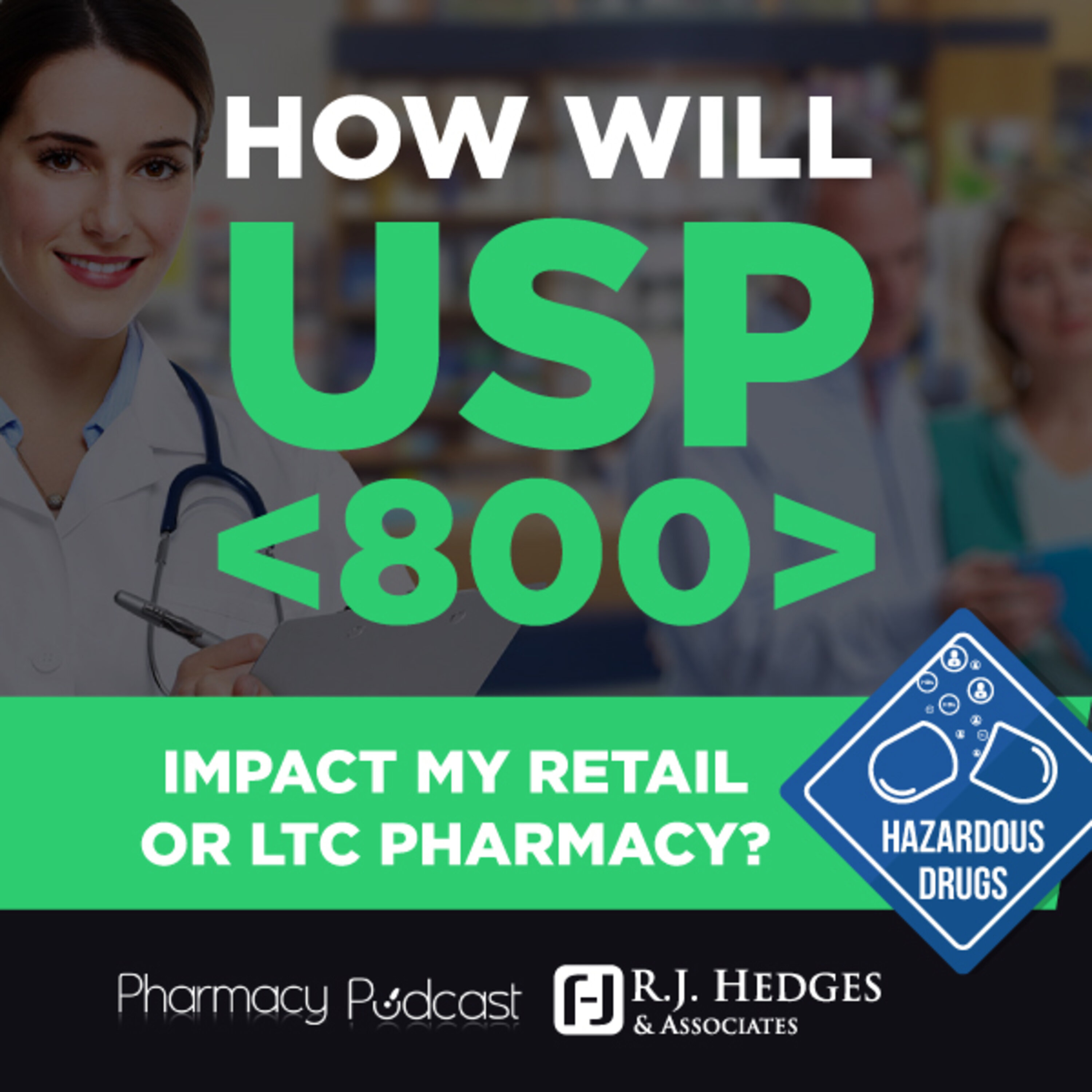 How will USP 800 Impact My Retail and LTC Pharmacy - PPN Episode 850