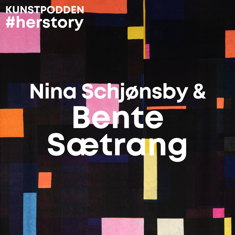 #Herstory: Nina Schjønsby og Bente Sætrang