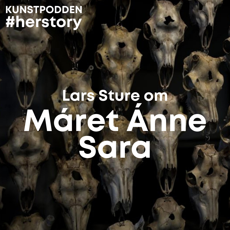 #Herstory: Lars Sture om Máret Ánne Sara
