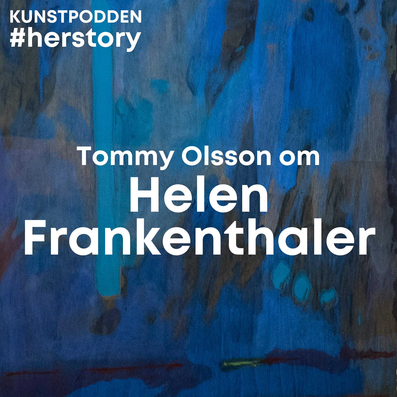 #Herstory: Tommy Olsson om Helen Frankenthaler