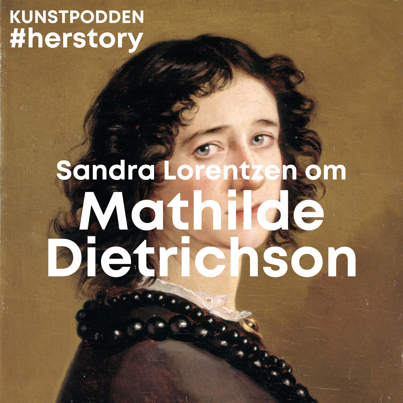 #Herstory: Sandra Lorentzen om Mathilde Dietrichson