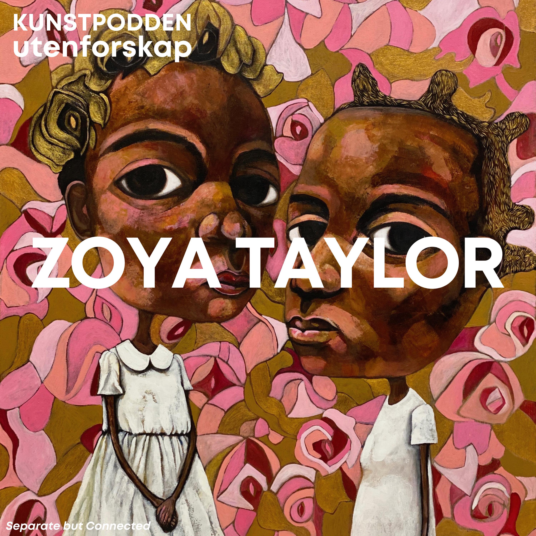 Utenforskap: Zoya Taylor