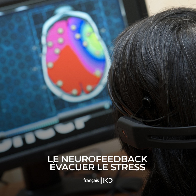 Le Neurofeedback : évacuer le stress