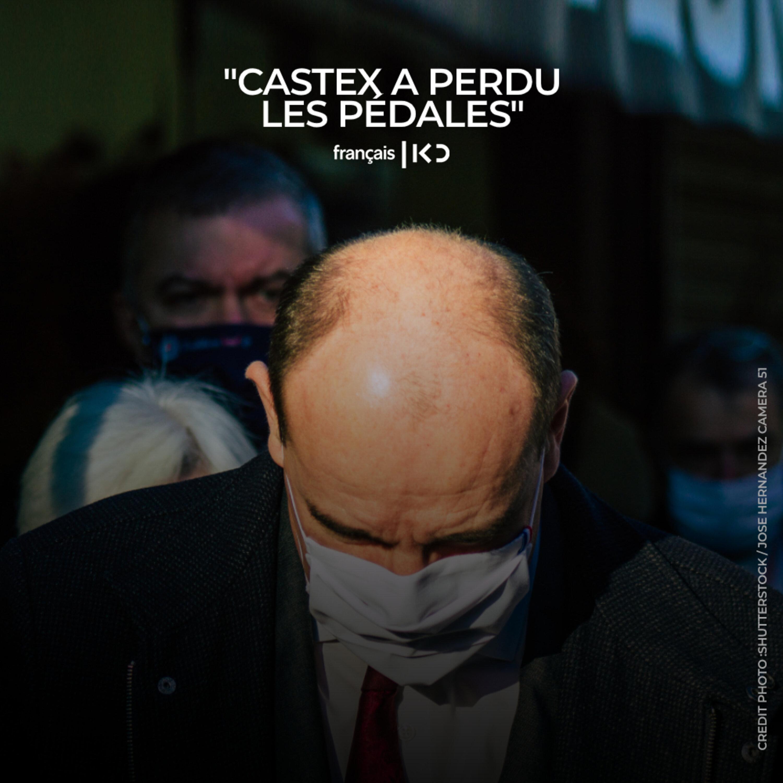 """""""Castex a perdu les pédales"""""""
