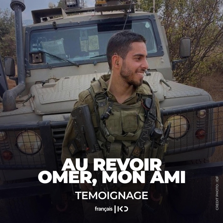 Au revoir Omer, mon ami