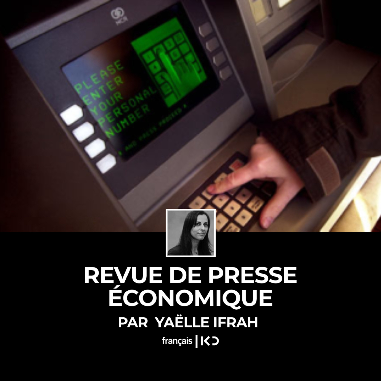 La revue de Presse économique de Yaëlle Ifrah