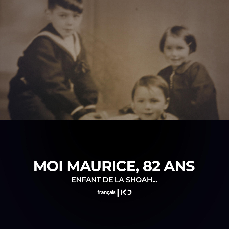 Moi Maurice,82 ans , enfant de la shoah...