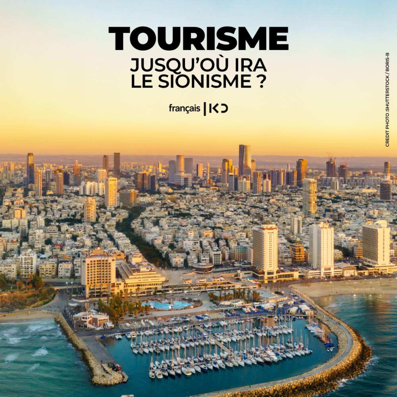 Tourisme : Jusqu'où ira le sionisme ?