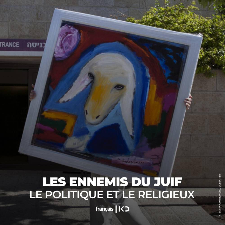 Les ennemis du juif : le politique et le religieux