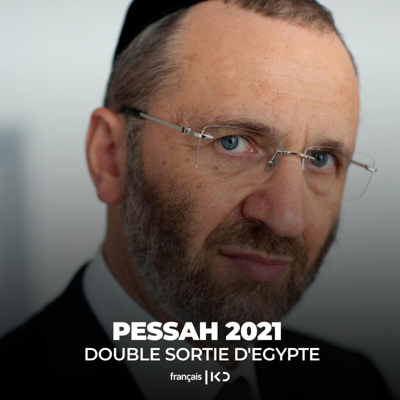 Pessah 2021 : Double sortie d'Égypte