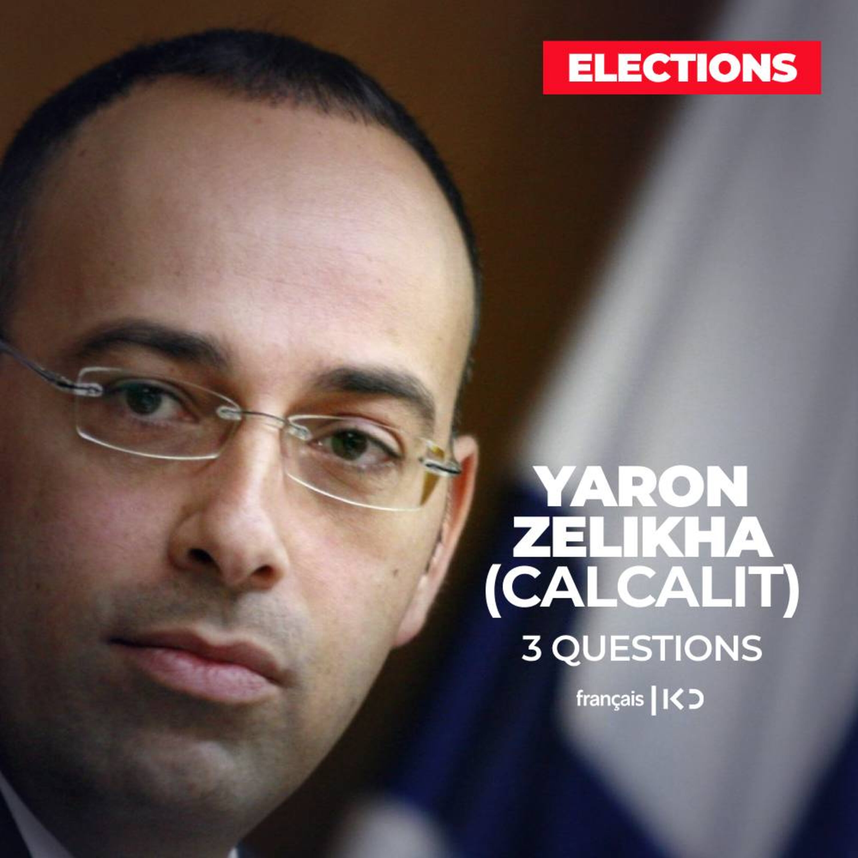 Elections : 3 questions à Yaron Zelikha du parti Calcalit
