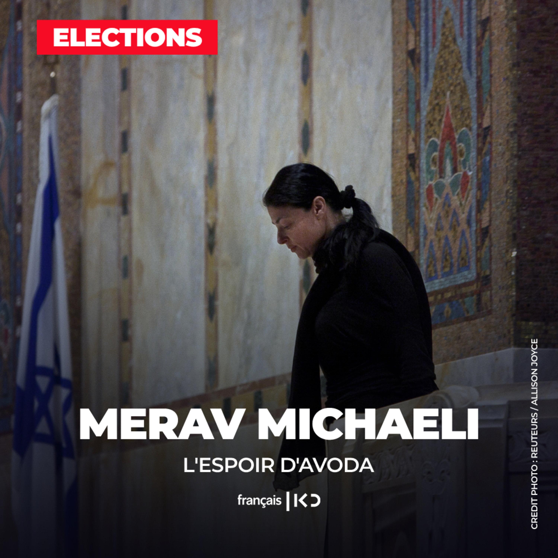 Merav Michaeli, l'espoir d'Avoda