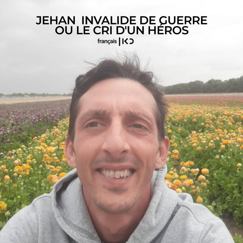 Jehan invalide de guerre ou le cri d'un héros