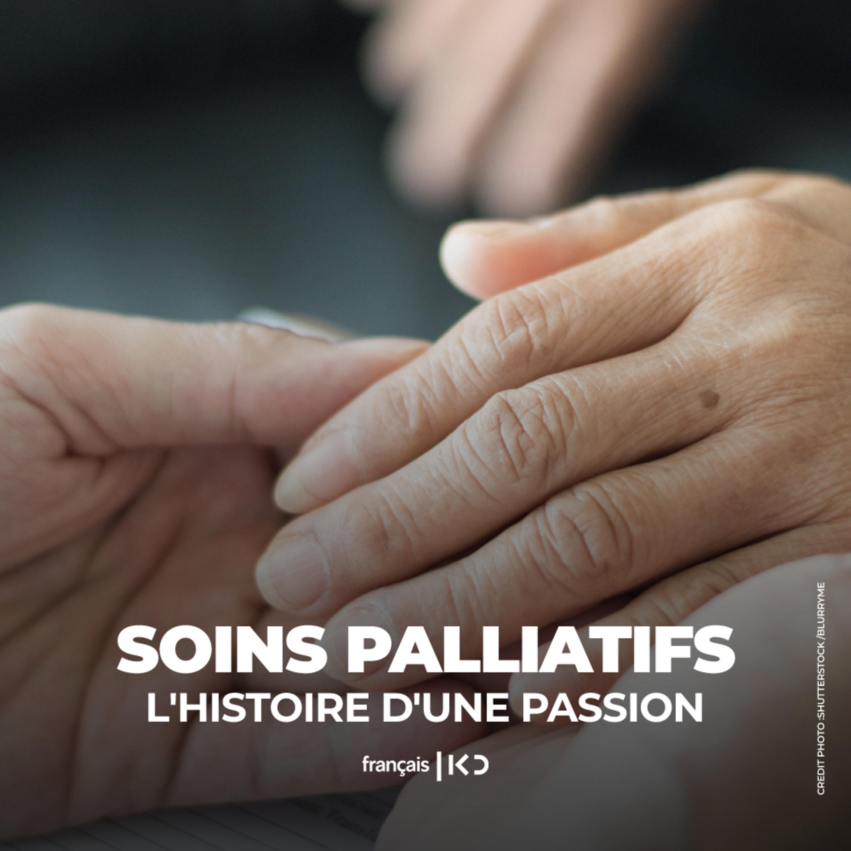 Soins palliatifs : l'histoire d'une passion