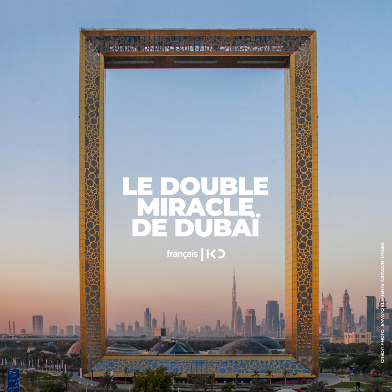 Le double miracle de Dubaï