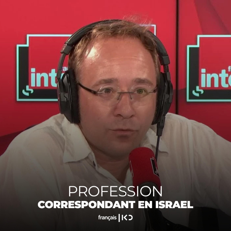 Profession : Correspondant en Israël