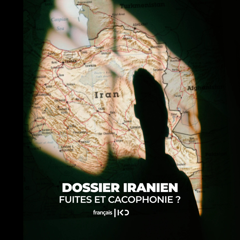 Dossier iranien : fuites et cacophonie ?