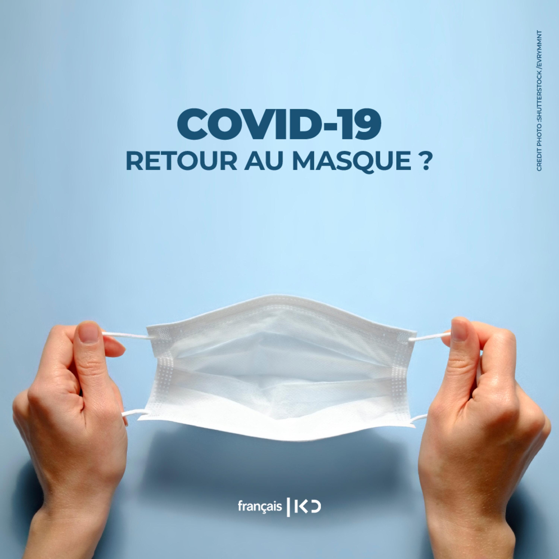 Covid 19: retour au masque ?