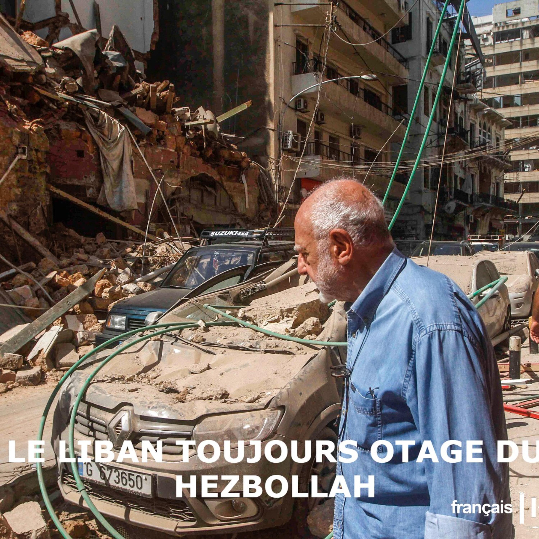 Le Liban, toujours otage du Hezbollah