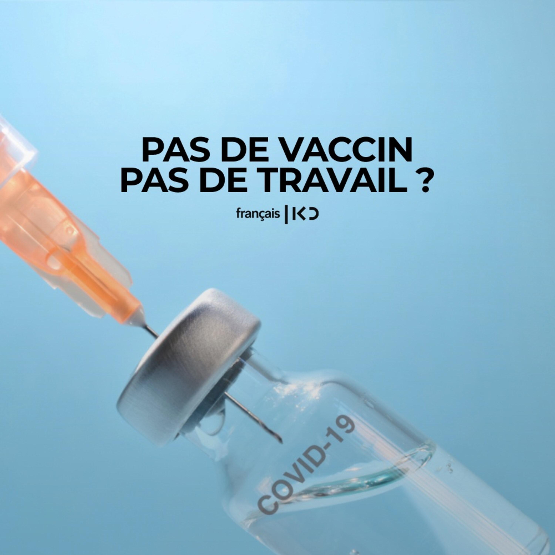 Pas de vaccin, pas de travail ?