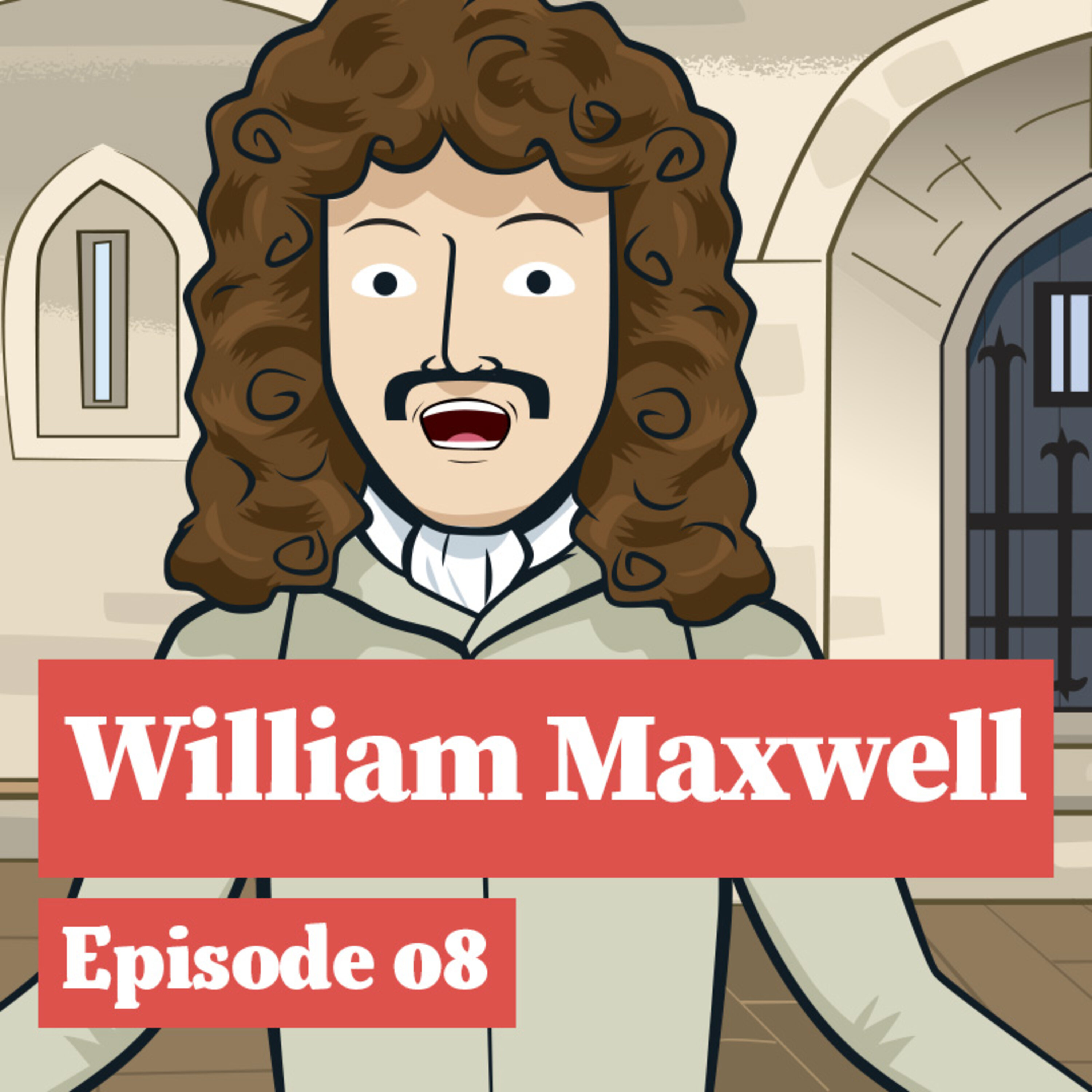 William Maxwell escapes the Tower!