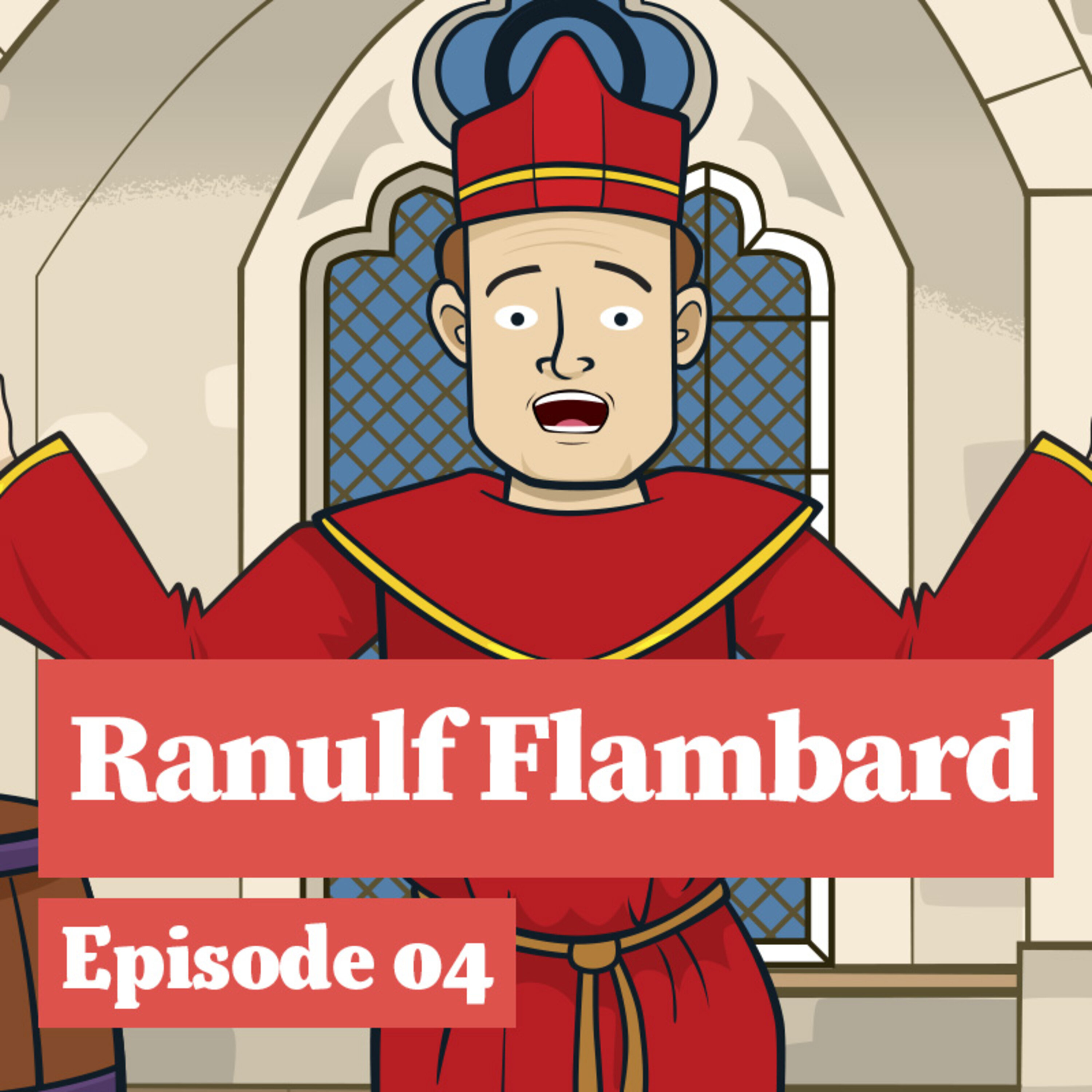 Ranulf Flambard: Imprisoned in his own Tower