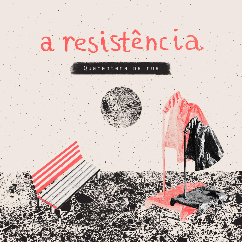 A Resistência: quarentena na rua (Dois Pontos)
