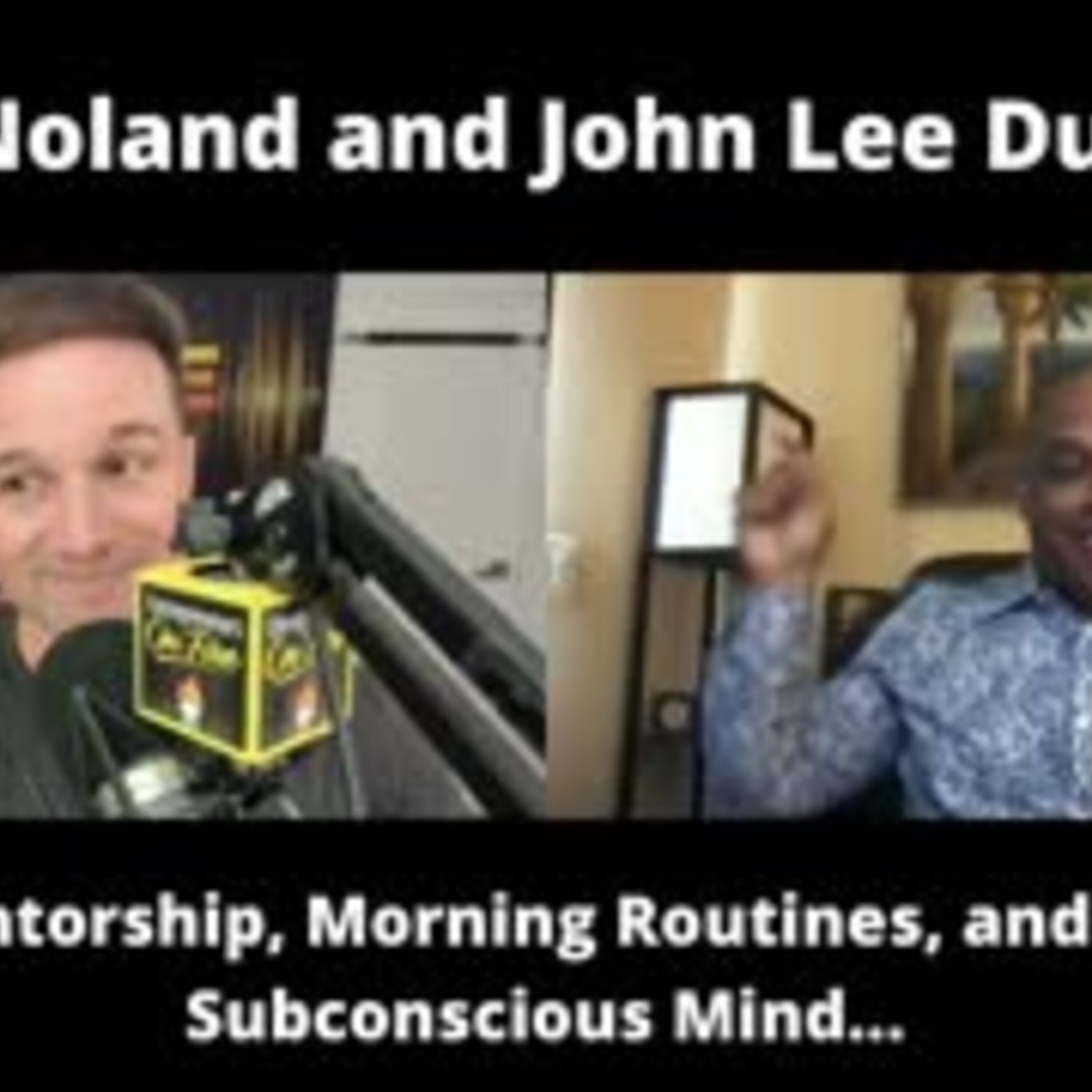 Jay Noland and John Lee Dumas (JLD) Discuss Mentorship, Morning Routines, and the Subconscious Mind